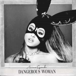 Lyrics of Ariana_Grande_Dangerous_Woman_Album_Cover